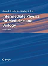 Intermediate Physics for Medicine and Biology, 4th Edition (Biological and Medical Physics, Biomedical Engineering) by Russell K. Hobbie (2007-03-12)