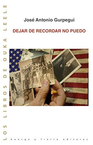 DEJAR DE RECORDAR NO PUEDO (Los libros de Ouka Leele)