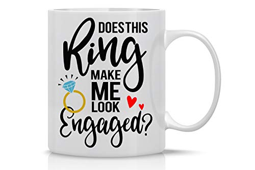 Does This Ring Make Me Engaged Mug- Novelty Gift for Bride to Be, Engagement Gifts for Her - Fiancee Coffee, Bridal Shower, Bachelorette Party - 11oz Coffee Mug and Tea Cup - By CBT Mugs