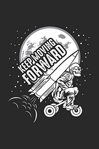 Keep Moving Forward: Rakete Dreirad Skelett Schädel  Notizbuch liniert 120 Seiten für Notizen Zeichnungen Formeln Organizer Tagebuch