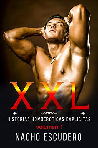 XXL.Relatos eroticos GAY para MASTURBARSE y CORRERSE (El cuarto oscuro de NACHO nº 1)