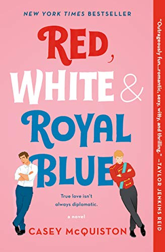 Red, White & Royal Blue: A Novel eBook: McQuiston, Casey: Amazon.com.au:  Kindle Store