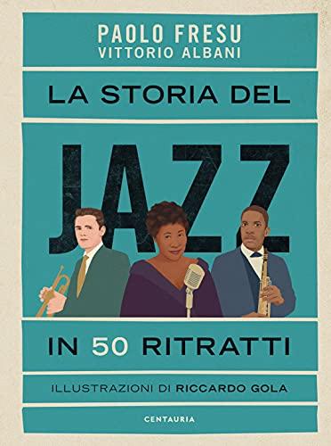 La storia del jazz in 50 ritratti