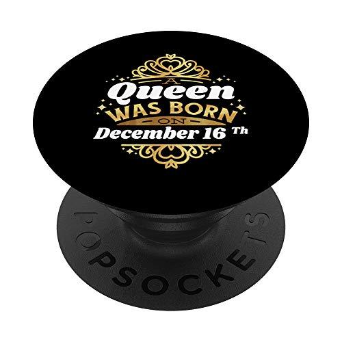 Una regina è nata il 16 dicembre 16 dicembre compleanno 16 c PopSockets Supporto e Impugnatura per Smartphone e Tablet