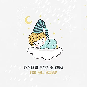 Peaceful Baby Melodies for Fall Asleep