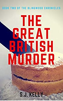 The Great British Murder (The Blingwood Chronicles Book 2) by [Scott Kelly]