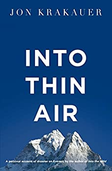 [Jon Krakauer]のInto Thin Air: A Personal Account of the Everest Disaster (English Edition)