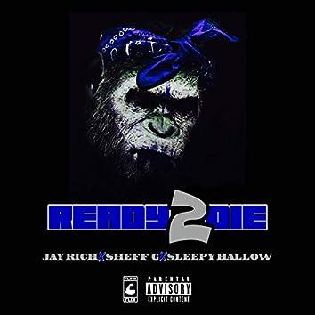 Ready 2 Die (feat. Sheff G & Sleepy Hallow)