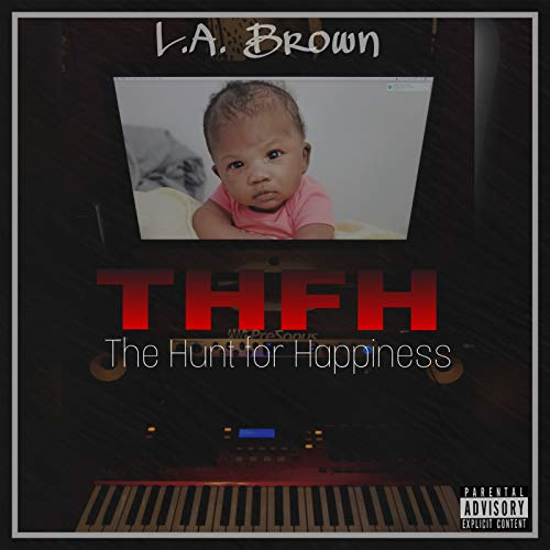 The Hunt For Happiness (Thfh) [Explicit]