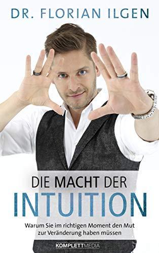 Die Macht der Intuition: Warum Sie im richtigen Moment den Mut zur Veränderung haben müssen