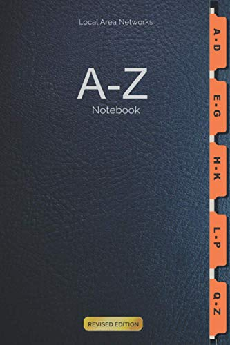Local Area Networks A-Z Password Notebook: For storing Computer and Social Media Log-in Passwords