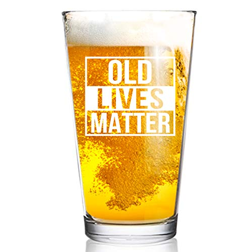 Old Lives Matter Pint Beer Glass, 16 oz | Birthday or Retirement Gift for Senior Citizens | Gag Gift for Mom, Dad, Grandma, Grandpa | Made in USA
