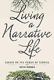 Living a Narrative Life