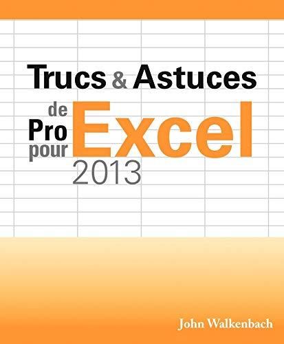 Trucs & Astuces de Pro pour Excel 2013