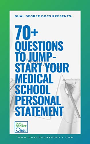 70+ Questions to Jump-Start Your Medical School Personal Statement: An Easier Way to Tell Your Story (English Edition)