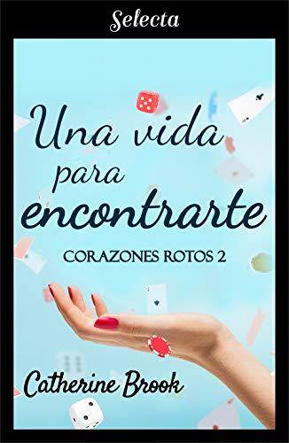 Una vida para encontrarte, Corazones rotos 02 - Catherine Brook (Rom) 41hvUP9Bm0L