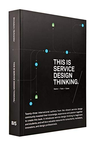 This Is Service Design Thinking: Paperback edition: basics - tools - cases