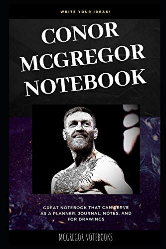 Conor McGregor Notebook: Great Notebook for School or as a Diary, Lined With More than 100 Pages. Notebook that can serve as a Planner, Journal, Notes and for Drawings. (Conor McGregor Notebooks)