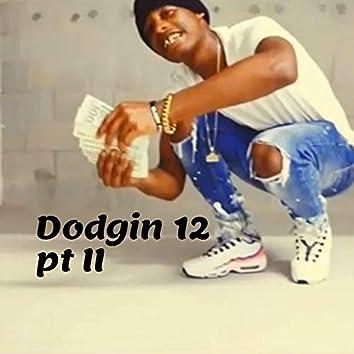 Dodgin' 12, Pt. 2