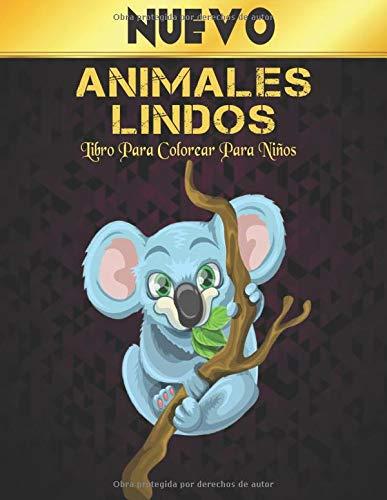 Animales Lindos Libro Para Colorear Para Niños Nuevo: Libro De Colorear Para Niños Y Niñas Con 50 De Animales Para Colorear Niños De 2 a 8 Años Regalo Para Colorear Para Niños Niñas