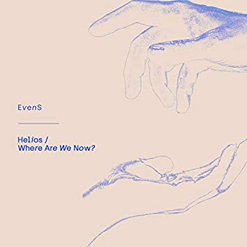 Helios/Where Are We Now