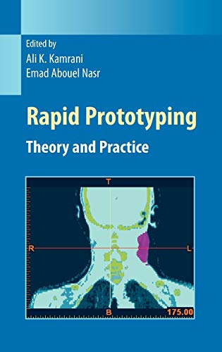 Rapid Prototyping: Theory and Practice (Manufacturing Systems Engineering Series (6), Band 6)