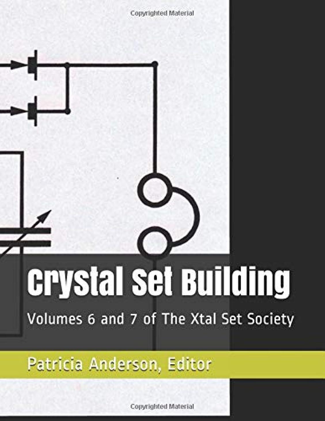 擬人化軽減一次Crystal Set Building: Volumes 6 and 7 of The Xtal Set Society