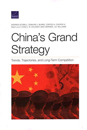 China's Grand Strategy: Trends, Trajectories, and Long-Term Competition