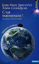 C'est maintenant !. 3 ans pour sauver le monde ! de Jean-marc Jancovici