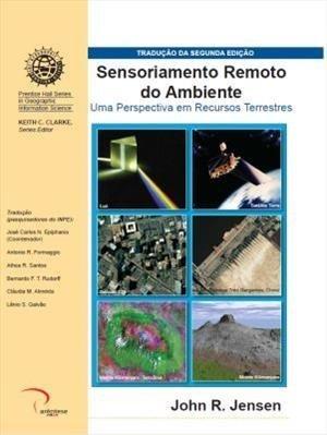 Sensoriamento Remoto do Ambiente - Uma Perspectiva em Recursos Terrestres