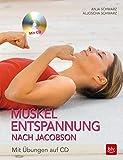 Muskelentspannung nach Jacobson: mit Übungen auf CD