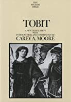 Tobit (The Anchor Yale Bible Commentaries)
