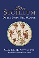 Liber Sigillum: Of the Lords Who Wander