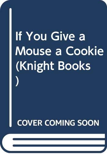 If You Give a Mouse a Cookie (Knight Books)