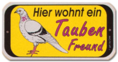 Hinweisschild - Hier wohnt ein Taubenfreund - Taube Taubenzucht Columbidae Freund Wohnung wohnen Schild Warnschild Warnzeichen Arbeitssicherheit Türschild Tür Kunststoff Kunststoffschild Geschenk Geburtstag