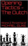 Opening Tactics - The Dutch: Volume 2: The Leningrad-Duke, Michael