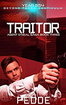 Traitor (Agent O'Neal Book 3) by [Nathan Pedde]