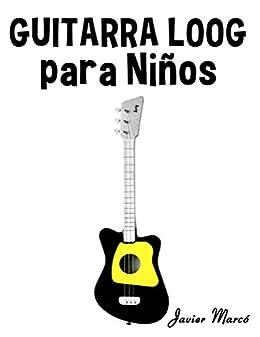 Guitarra Loog para Niños: Música Clásica, Villancicos de Navidad ...