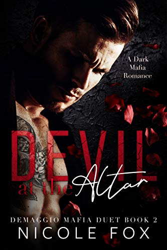 Devil at the Altar: A Dark Mafia Romance (De Maggio Mafia Duet Book 2)