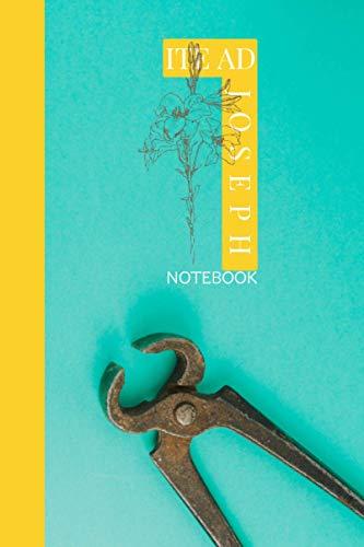 Ite Ad Joseph Notebook: Ite Ad Joseph Notebook For Men, Teen
