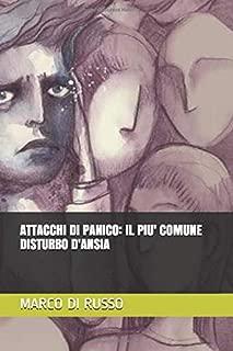 ATTACCHI DI PANICO: IL PIU' COMUNE DISTURBO D'ANSIA (Italian Edition)