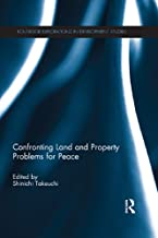 Confronting Land and Property Problems for Peace (Routledge Explorations in Development Studies)