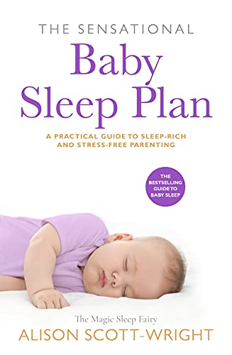 The Sensational Baby Sleep Plan: A practical guide to sleep-rich and stress-free parenting (English Edition)