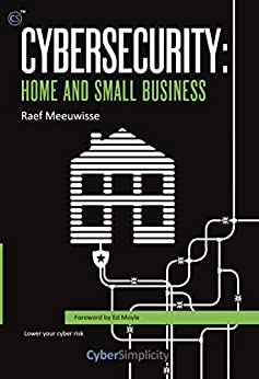 [Raef Meeuwisse]のCybersecurity: Home and Small Business (English Edition)