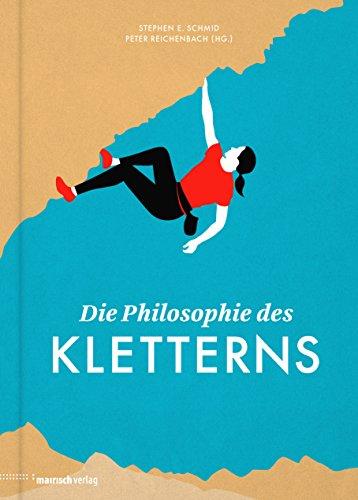 Die Philosophie des Kletterns (Die Philosophie des Sports)