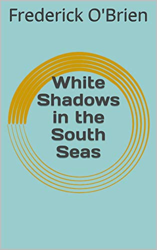 White Shadows in the South Seas (English Edition)
