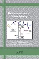 Photoelectrochemical Water Splitting: Materials and Applications (Materials Research Foundations)