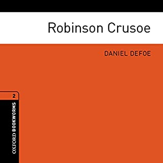 Robinson Crusoe (Adaptation)     Oxford Bookworms Library, Level 2              By:                                                                                                                                 Daniel Defoe,                                                                                        Jennifer Bassett (adaptation)                               Narrated by:                                                                                                                                 Charles Collingwood                      Length: 1 hr and 10 mins     2 ratings     Overall 3.5