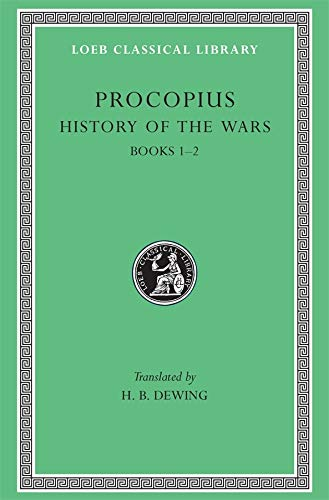 Procopius: History of the Wars, Vol. 1, Books 1-2: The Persian War (Loeb Classical Library) (English and Greek Edition)