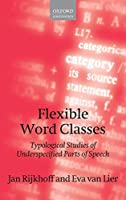 Flexible Word Classes: Typological Studies of Underspecified Parts of Speech (Oxford Linguistics)